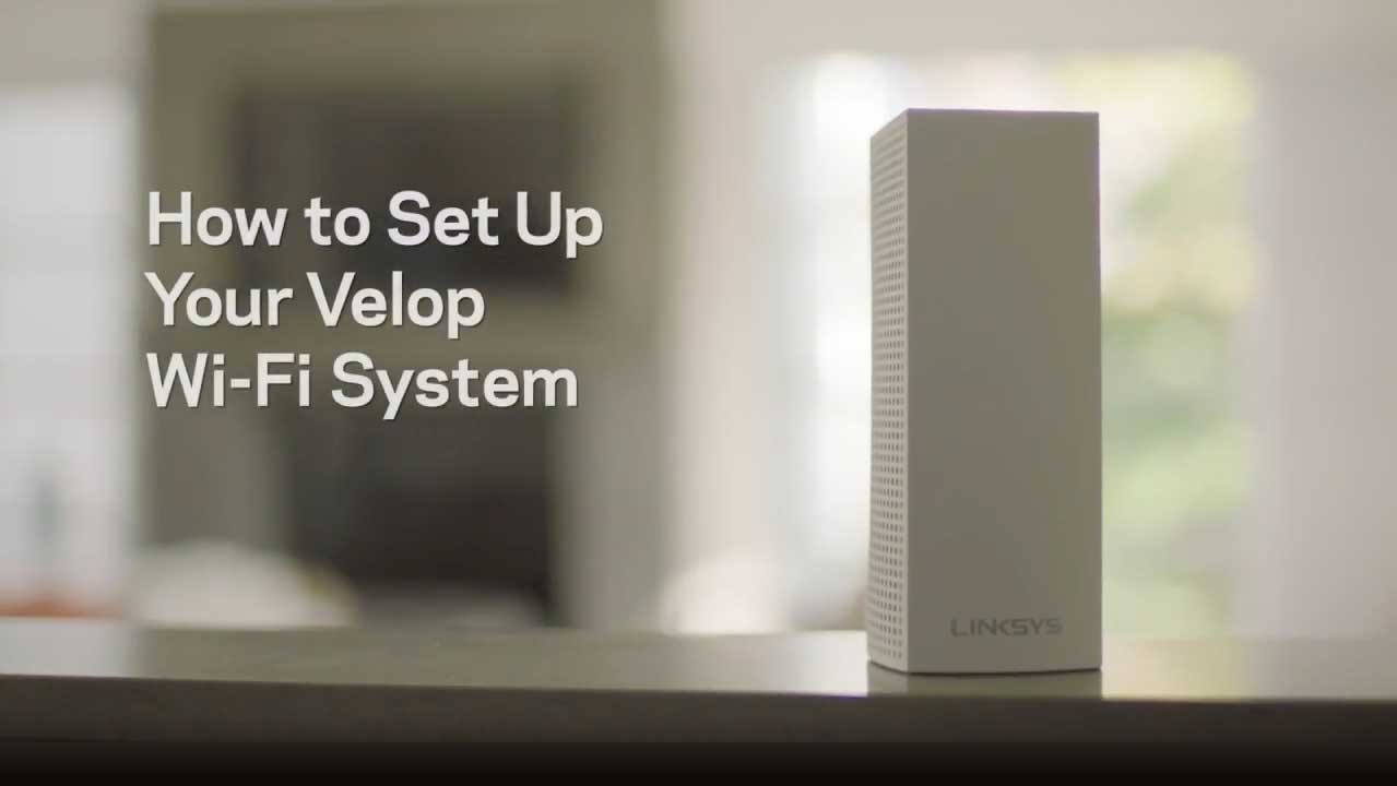 How to Set Up Your Velop Wi‑Fi